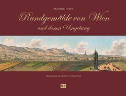 Rundgemälde von Wien und dessen Umgebung von Gregosch,  Johann Baptist, Opll,  Ferdinand