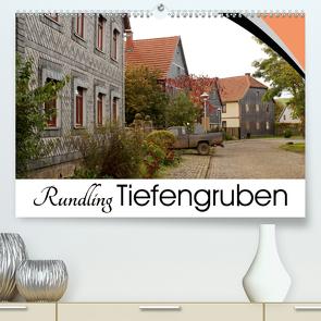 Rundling Tiefengruben (Premium, hochwertiger DIN A2 Wandkalender 2021, Kunstdruck in Hochglanz) von Flori0