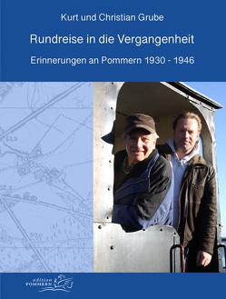 Rundreise in die Vergangenheit von Grube,  Christian, Grube,  Kurt