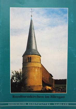 Rundturmkirchen im Bliesgau von Kügler,  Heidi