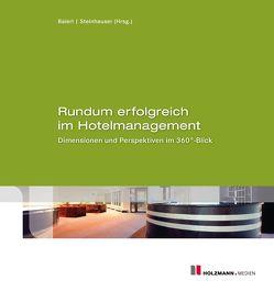 Rundum erfolgreich im Hotelmanagement von Baierl,  Ronny, Steinhauser,  Carolin