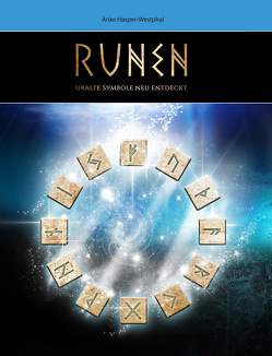 "Runen – uralte Symbole neu entdeckt Das ""Geheimnis"" hinter dem Runenalphabet von Hasper-Westphal,  Anke"