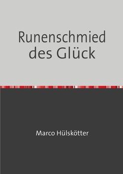 Runenschmied des Glück von Huelskoetter,  Marco