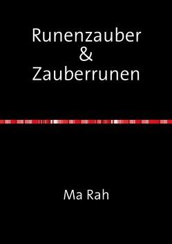 Runenzauber & Zauberrunen von Rah,  Ma