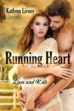 Running Heart: Liam und Kate von Livsey,  Katlynn