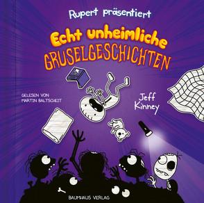 Rupert präsentiert: Echt unheimliche Gruselgeschichten von Baltscheit,  Martin, Kinney,  Jeff, Schmidt,  Dietmar
