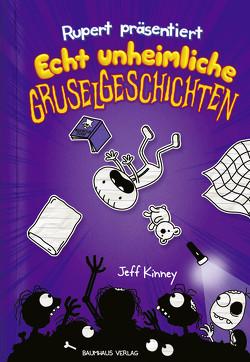 Rupert präsentiert: Echt unheimliche Gruselgeschichten von Kinney,  Jeff, Schmidt,  Dietmar