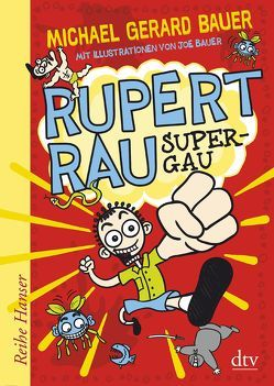 Rupert Rau, Super-GAU von Bauer,  Joe, Bauer,  Michael Gerard, Mihr,  Ute