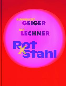 Rupprecht Geiger und Alf Lechner von Alf Lechner Stiftung, Geiger,  Julia, Knapp,  Gottfried, McLaughlin,  Daniel