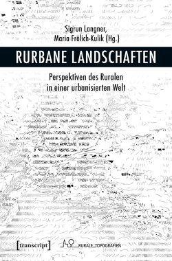 Rurbane Landschaften von Frölich-Kulik,  Maria, Langner,  Sigrun