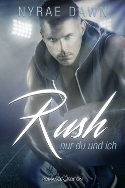 Rush: Nur du und ich von Dawn,  Nyrae