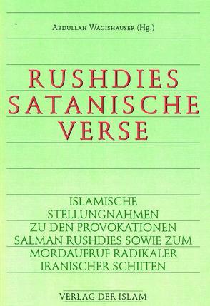 Rushdies Satanische Verse von Wagishauser,  Abdullah