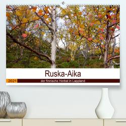 Ruska-Aika – der finnische Herbst in Lappland (Premium, hochwertiger DIN A2 Wandkalender 2021, Kunstdruck in Hochglanz) von Puschkeit,  Jaana