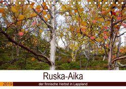 Ruska-Aika – der finnische Herbst in Lappland (Tischkalender 2019 DIN A5 quer) von Puschkeit,  Jaana
