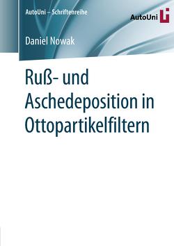 Ruß- und Aschedeposition in Ottopartikelfiltern von Nowak,  Daniel