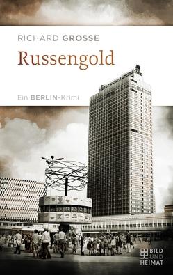 Russengold von Grosse,  Richard