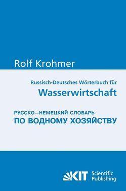 Russisch-Deutsches Wörterbuch für Wasserwirtschaft = Russko-nemeckij slovar' po vodnomu chozjajstvu von Krohmer,  Rolf, Nestmann,  Franz, Rumjanzev,  Igor S
