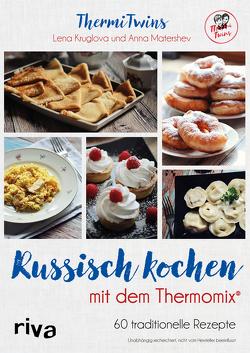 Russisch kochen mit dem Thermomix® von ThermiTwins (Anna Matershev und Lena Kruglova)