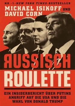 Russisch Roulette von Corn,  David, Isikoff,  Michael