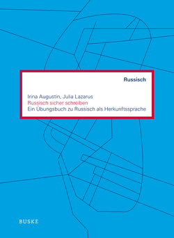 Russisch sicher schreiben von Augustin,  Irina, Lazarus,  Julia