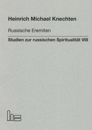 Russische Eremiten. von Knechten,  Heinrich M.