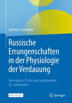 Russische Errungenschaften in der Physiologie der Verdauung von Balalykin,  Dmitry A.