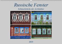 Russische Fenster – Schmuckstücke der Architektur (Wandkalender 2019 DIN A2 quer) von von Loewis of Menar,  Henning