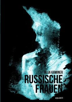 Russische Frauen von Kaminer,  Olga