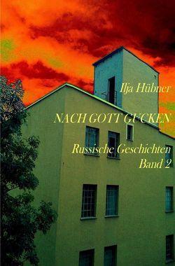 Russische Geschichten / Nach Gott gucken von Hübner,  Ilja