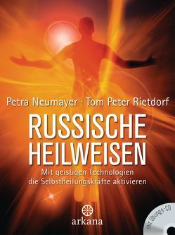 Russische Heilweisen von Neumayer,  Petra, Rietdorf,  Tom Peter