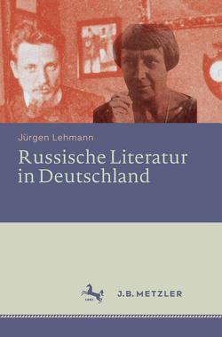 Russische Literatur in Deutschland von Lehmann,  Jürgen
