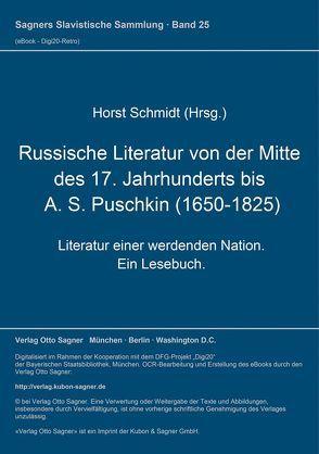 Russische Literatur von der Mitte des 17. Jahrhunderts bis A. S. Puschkin (1650-1825) von Schmidt,  Horst