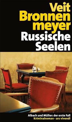 Russische Seelen von Bronnenmeyer,  Veit