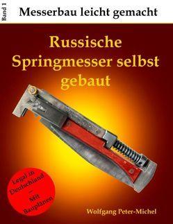 Russische Springmesser selbst gebaut von Peter-Michel,  Wolfgang