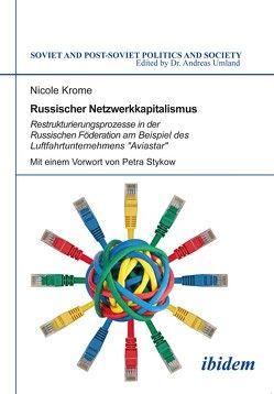 Russischer Netzwerkkapitalismus von Krome,  Nicole, Stykow,  Petra, Umland,  Andreas