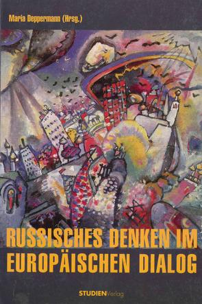 Russisches Denken im europäischen Dialog von Deppermann,  Maria