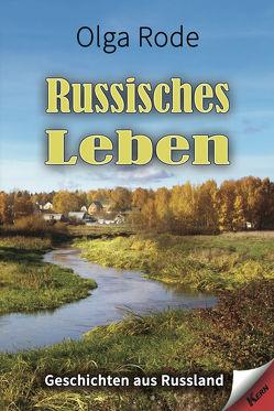 Russisches Leben von Rode,  Olga