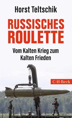 Russisches Roulette von Teltschik,  Horst