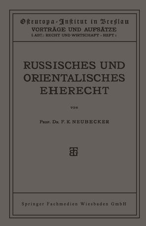 Russisches und Orientalisches Eherecht von Neubecker,  Dr. Friedrich Karl