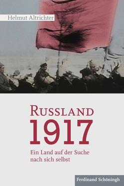 Rußland 1917 von Altrichter,  Helmut
