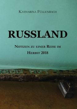 RUSSLAND von Füllenbach,  Katharina