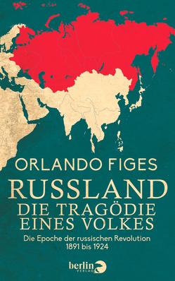 Russland. Die Tragödie eines Volkes von Conrad,  Barbara, Figes,  Orlando