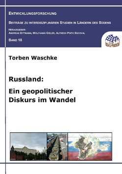 Russland: Ein geopolitischer Diskurs im Wandel von Waschke,  Torben
