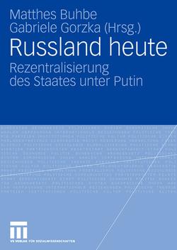 Russland heute von Buhbe,  Matthes, Gorzka,  Gabriele