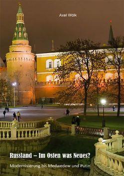 Russland – Im Osten was Neues? von Wölk,  Axel