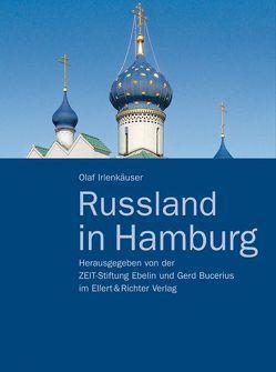 Russland in Hamburg von Irlenkäuser,  Olaf, ZEIT-Stiftung Ebelin u. Gerd Bucerius