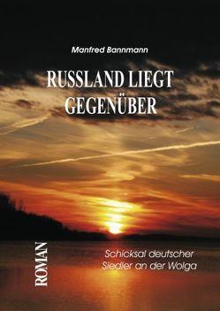 RUSSLAND LIEGT GEGENÜBER von Bannmann,  Manfred
