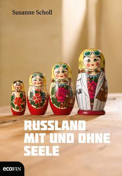 Russland mit und ohne Seele von Scholl,  Susanne