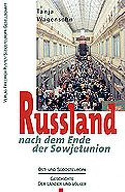 Russland nach dem Ende der Sowjetunion von Glassl,  Horst, Völkl,  Ekkehard, Wagensohn,  Tanja