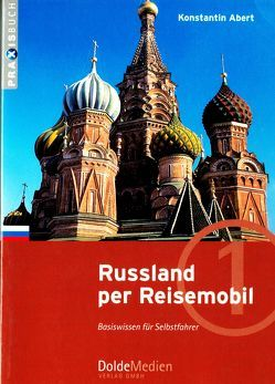 Russland per Reisemobil von Abert,  Konstantin, Dolde,  Gerhard